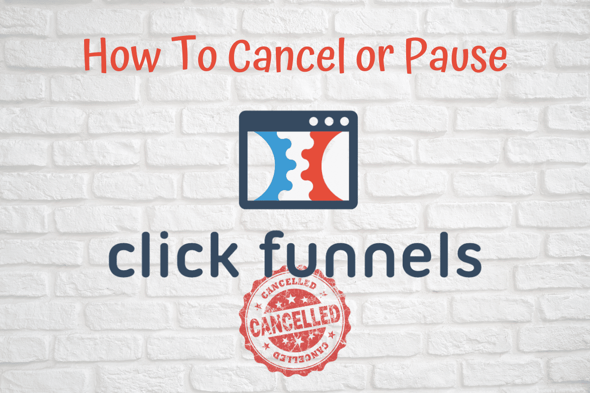 Cancel Clickfunnels account / How to pause Clickfunnels account