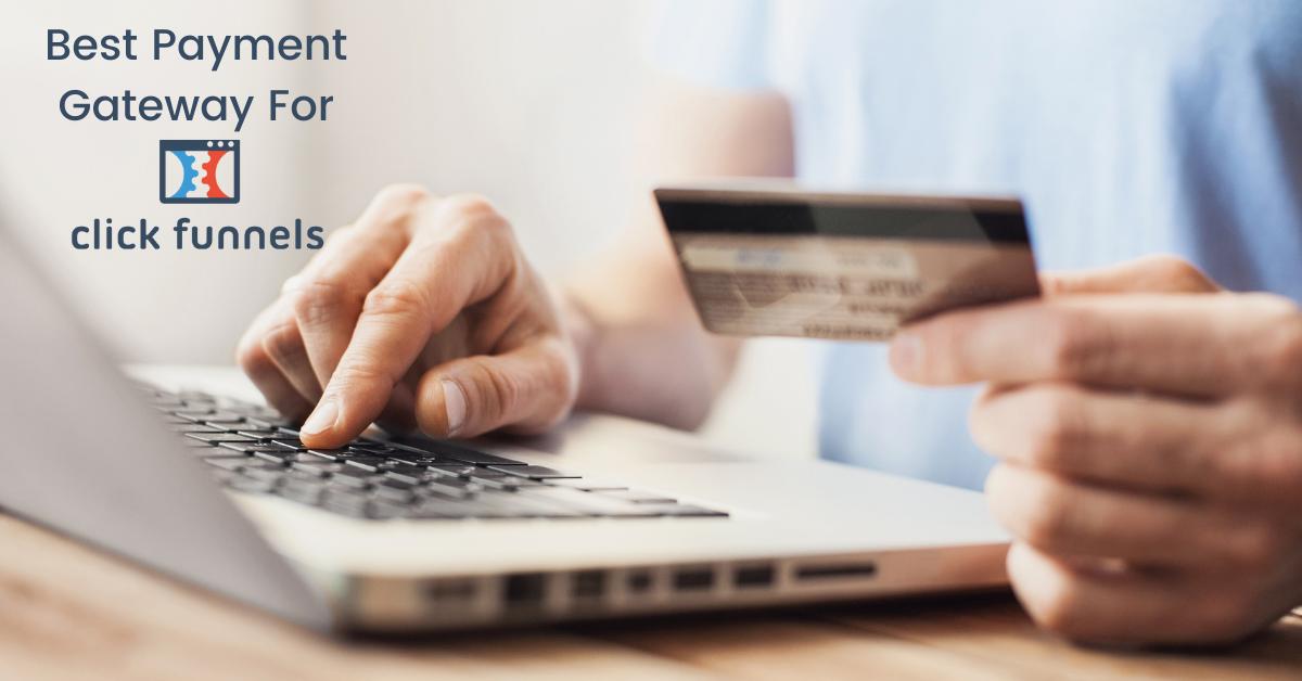 Best Payment Gateway For ClickFunnels