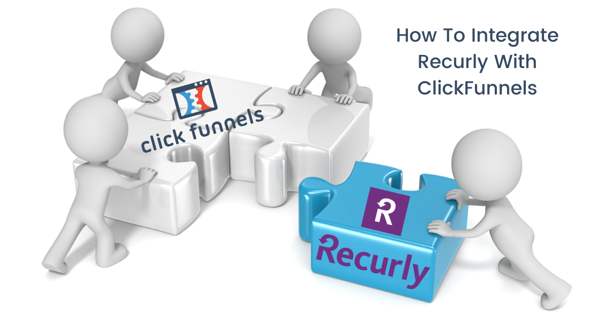 How To Integrate Recurly With ClickFunnels