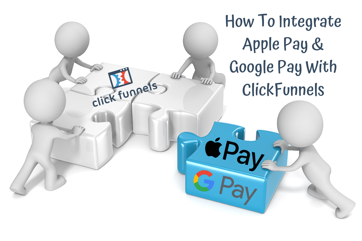 How To Integrtae Apple Pay & Google Pay With ClickFunnels