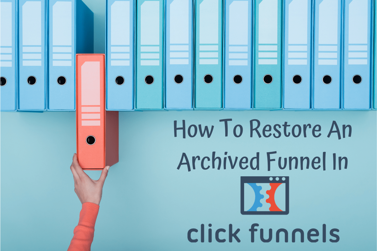 How To Restore An Archived Funnel In ClickFunnels