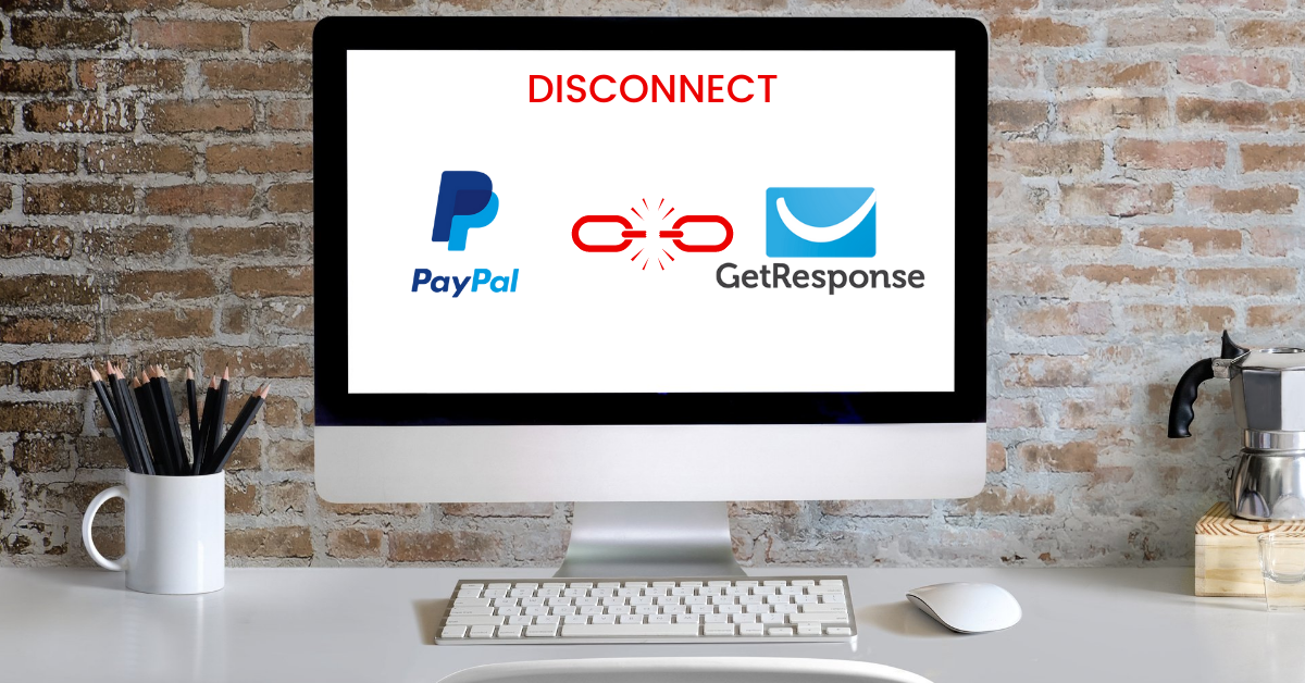 How To Disconnect PayPal From GetResponse