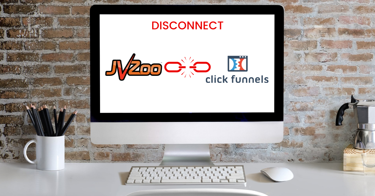 How To Disconnect JVZoo From ClickFunnels