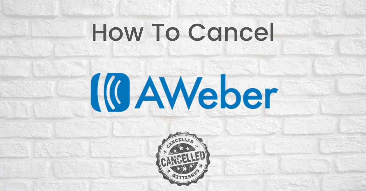 How To Cancel AWeber Account