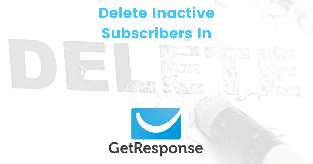 Delete Inactive Subsribers In GetResponse