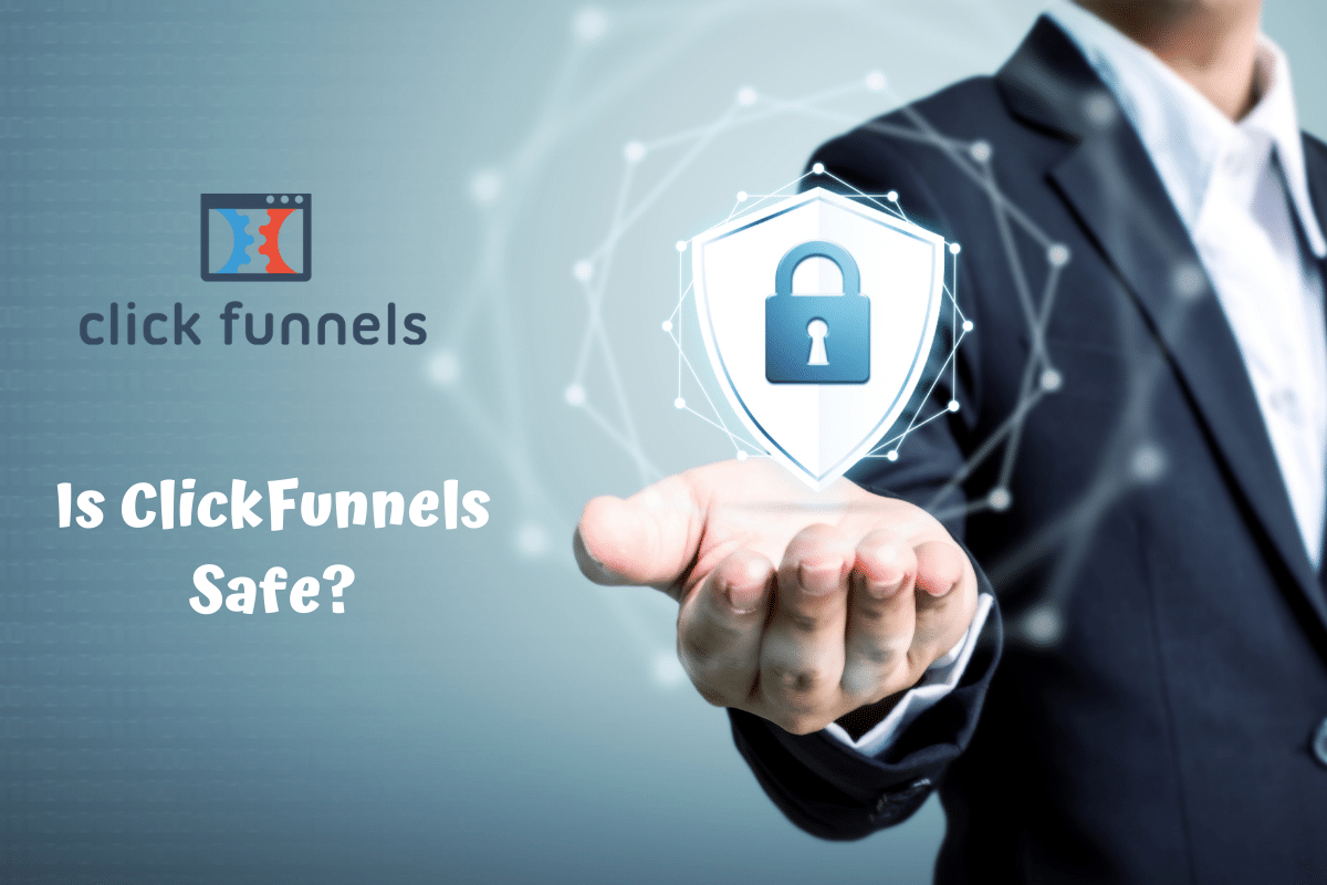 Is ClickFunnels Safe